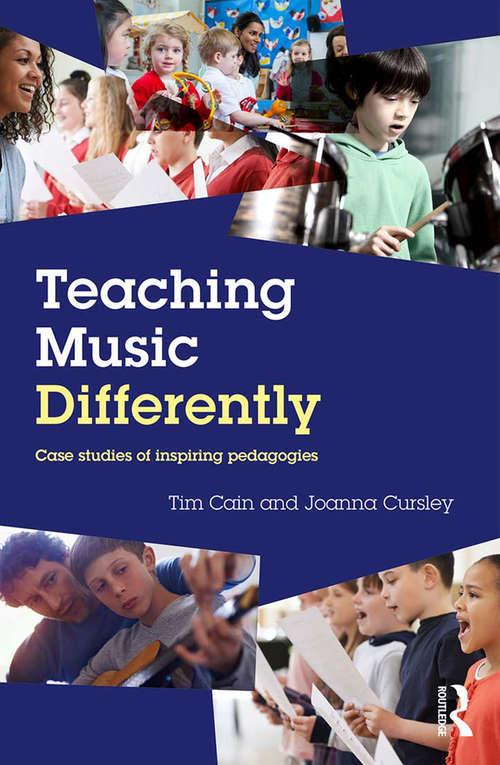 Teaching Music Differently: Case Studies of Inspiring Pedagogies