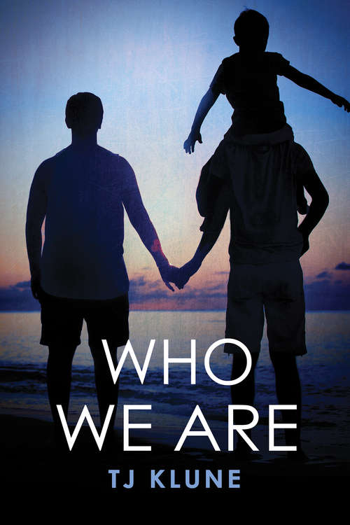 Who We Are (Bear, Otter, and the Kid Chronicles #2)