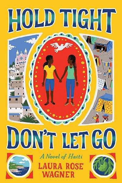 Hold Tight, Don't Let Go: A Novel of Haiti