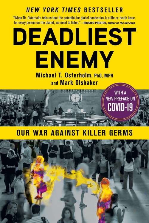 Deadliest Enemy: Our War Against Killer Germs by Mark Olshaker and Michael T. Osterholm