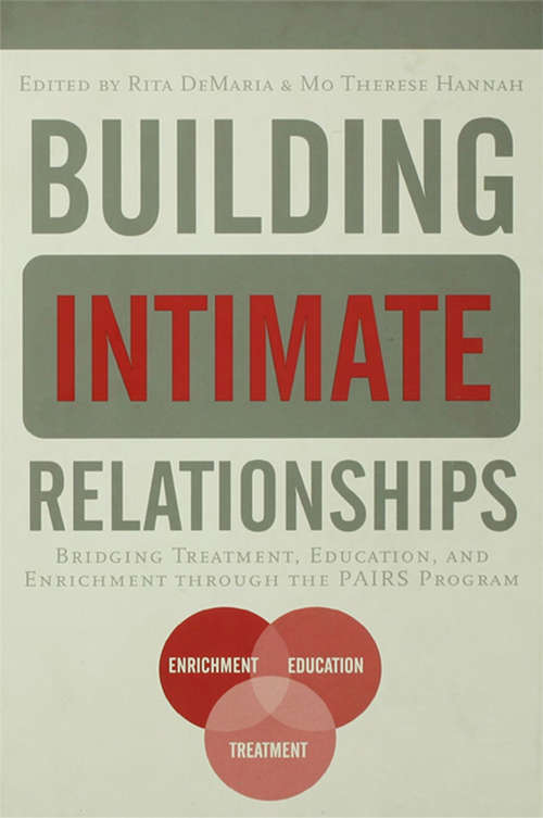 Building Intimate Relationships: Bridging Treatment, Education, and Enrichment Through the PAIRS Program