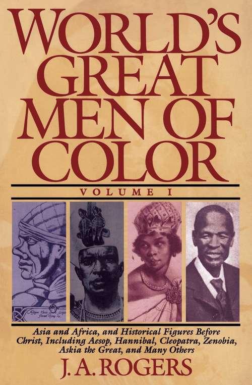 World's Great Men of Color, Volume I (World's Great Men Of Color Ser. #Vol. I)