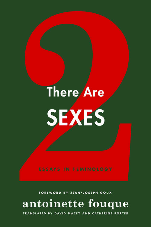 There Are Two Sexes: Essays in Feminology
