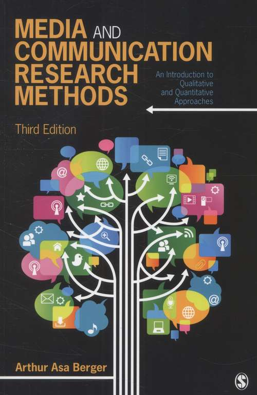 Media and Communication Research Methods: An Introduction to Qualitative and Quantitative Approaches  3rd edition