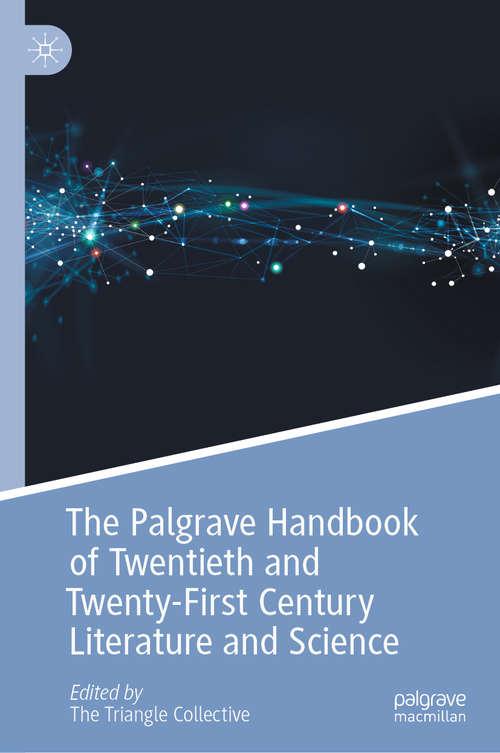 The Palgrave Handbook of Twentieth and Twenty-First Century Literature and Science (Palgrave Handbooks of Literature and Science)