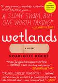 Wetlands: A Novel