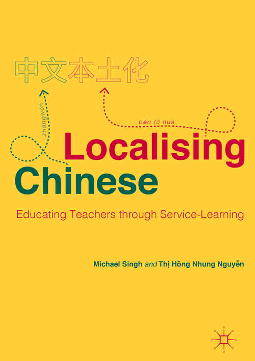 Localising Chinese: Learner-centred, Learning-focused Practices (Palgrave Studies in Teaching and Learning Chinese)