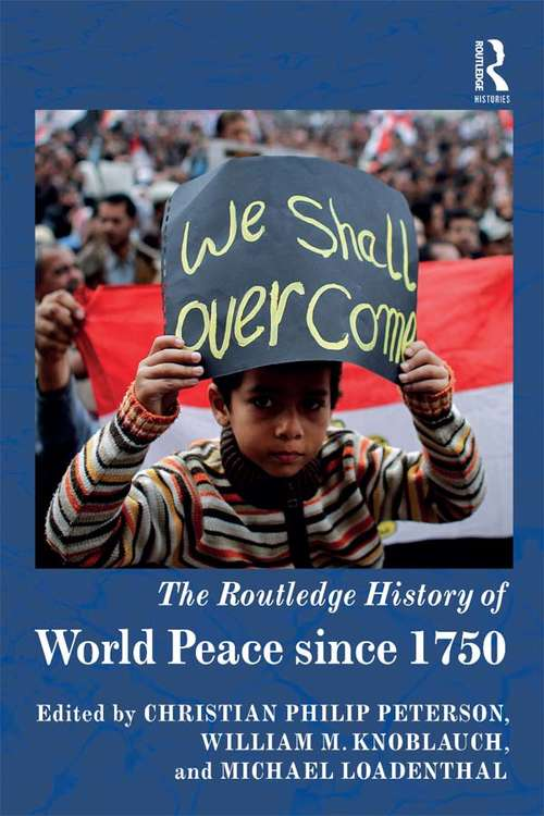 The Routledge History of World Peace since 1750 (Routledge Histories)