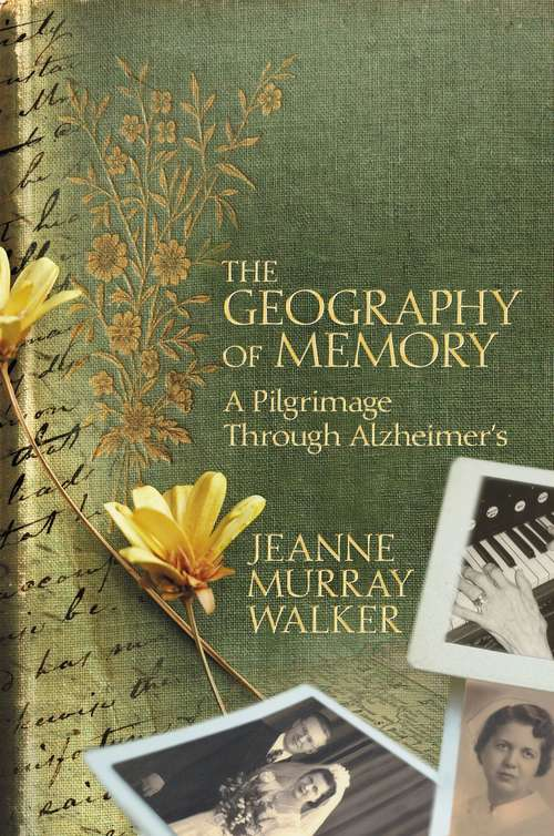 The Geography of Memory: A Pilgrimage Through Alzheimer's