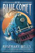 On the Blue Comet (First Edition )