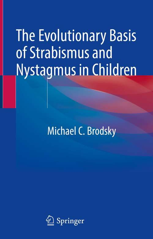 The Evolutionary Basis of Strabismus and Nystagmus in Children