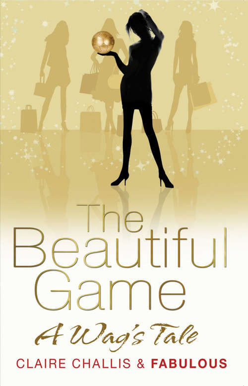 The Beautiful Game: A WAG's Tale