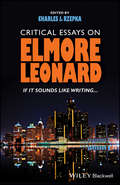Critical Essays on Elmore Leonard: If It Sounds Like Writing