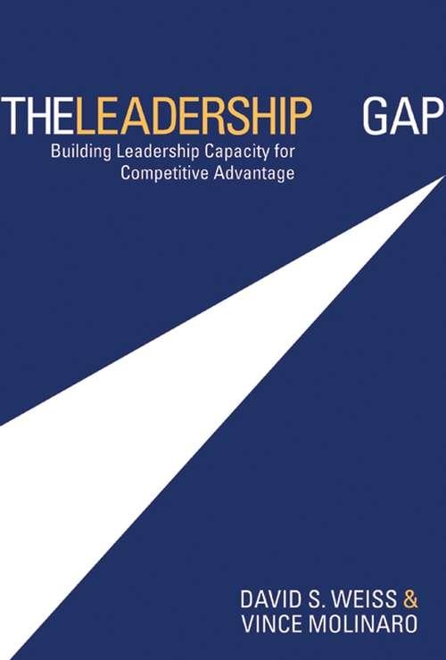 The Leadership Gap: Building Leadership Capacity for Competitive Advantage (Jossey-bass Leadership Series - Canada Ser. #8)