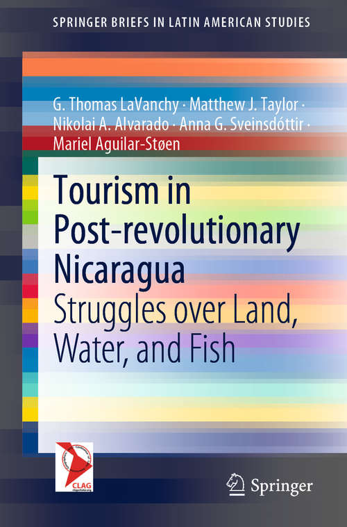 Tourism in Post-revolutionary Nicaragua: Struggles over Land, Water, and Fish (SpringerBriefs in Latin American Studies)