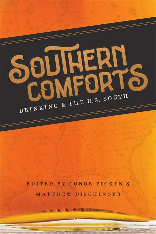 Southern Comforts: Drinking and the U.S. South (Southern Literary Studies)