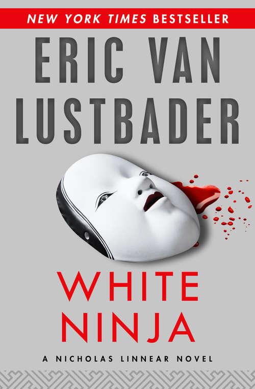 White Ninja: The Ninja, The Miko, And White Ninja (The Nicholas Linnear Series #3)