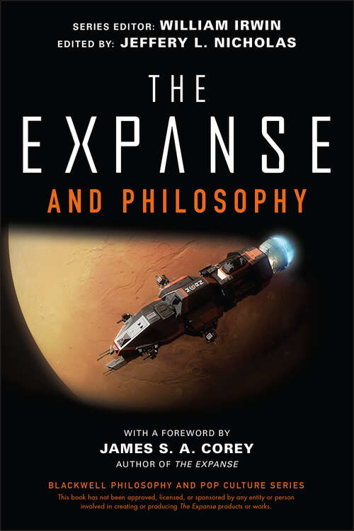 The Expanse and Philosophy: So Far Out Into the Darkness (The Blackwell Philosophy and Pop Culture Series)