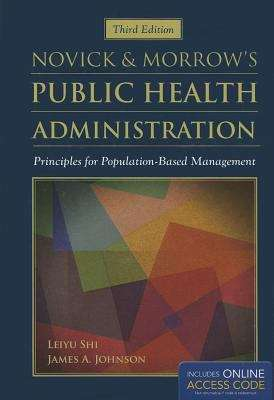 Novick & Morrow's Public Health Administration: Principles for Population-Based Management (Third Edition)