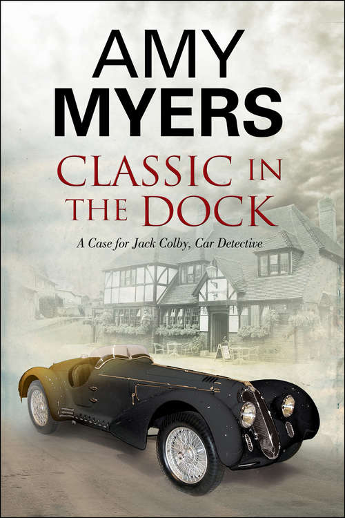 Classic in the Dock: A Jack Colby Classic Car Mystery (The Jack Colby, Car Detective Mysteries #7)
