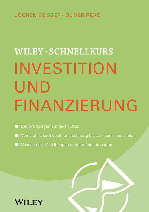 Wiley-Schnellkurs Investition und Finanzierung: Finanzierung And Investition (Wiley Schnellkurs)