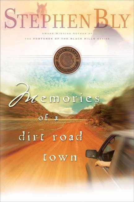 Memories of a Dirt Road Town (Horse Dreams Trilogy #1)