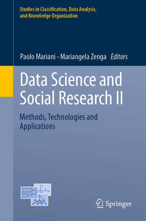 Data Science and Social Research II: Methods, Technologies and  Applications (Studies in Classification, Data Analysis, and Knowledge Organization)