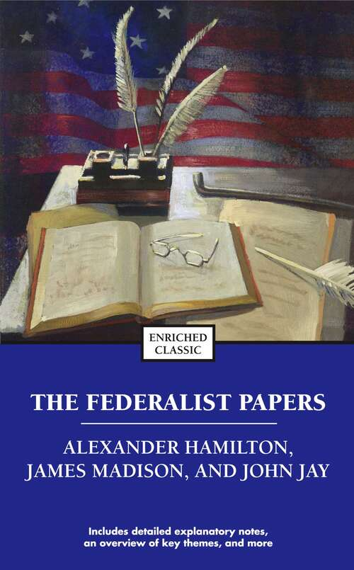 The Federalist Papers: Selections (Enriched Classics)