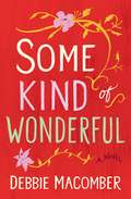 Some Kind of Wonderful: A Novel (Debbie Macomber Classics #Bk. 2)