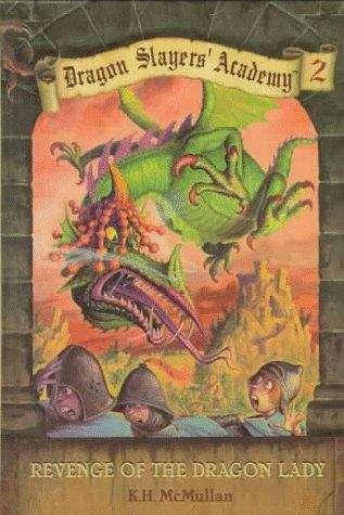 Revenge of the Dragon Lady (Dragon Slayers' Academy #2)
