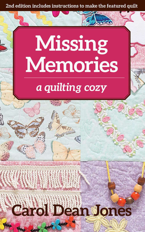 Missing Memories: A Quilting Cozy (A\quilting Cozy Ser.)