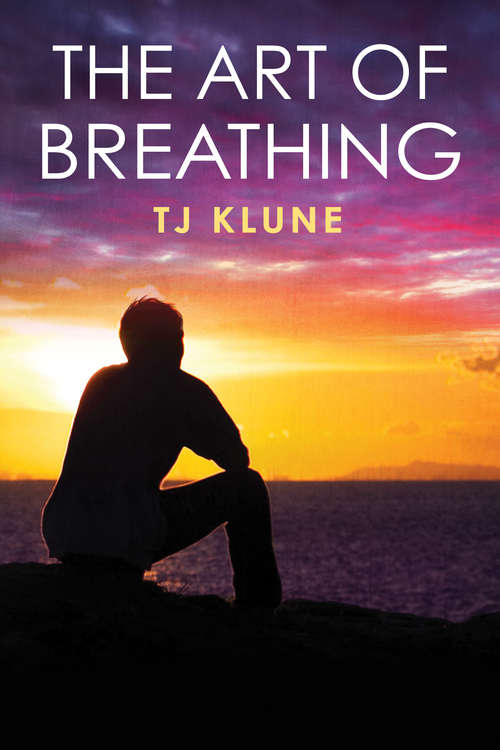 The Art of Breathing (Bear, Otter, and the Kid Chronicles #3)