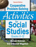 Cooperative Problem-Solving Activities for Social Studies, Grades 6-12