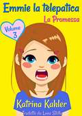 Emmie la telepatica - Volume 3: La Promessa (Emmie la telepatica #3)