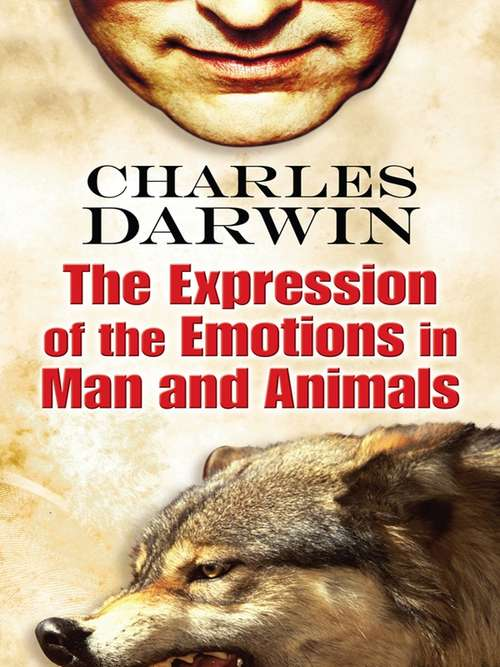 The Expression of the Emotions in Man and Animals (Barnes and Noble Digital Library)