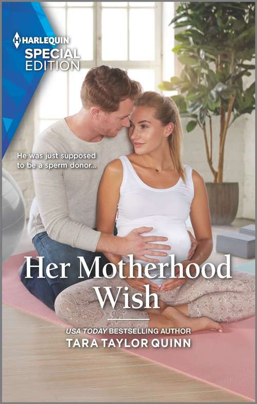 Her Motherhood Wish: Her Billionaire Protector / Her Motherhood Wish (the Parent Portal) (The Parent Portal #3)