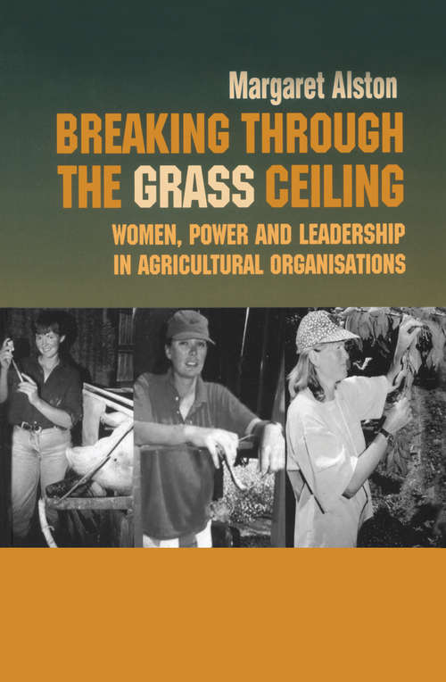 Breaking Through Grass Ceiling (Routledge Studies in Management, Organizations and Society #Vol. 3)
