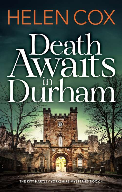 Death Awaits in Durham: a cosy crime thriller perfect for winter nights (The Kitt Hartley Yorkshire Mysteries #4)