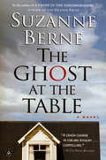 The Ghost at the Table: A Novel (Readers Circle Ser.)