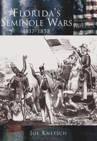Florida's Seminole Wars: 1817-1858