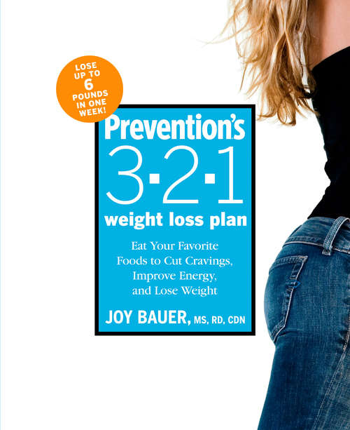 Prevention's 3-2-1 Weight Loss Plan: Eat Your Favorite Foods to Cut Cravings, Improve Energy, and Lose Weight