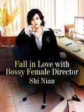 Fall in Love with Bossy Female Director: Volume 1 (Volume 1 #1)
