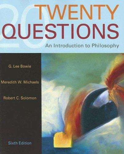Twenty Questions: An Introduction to Philosophy (6th edition)