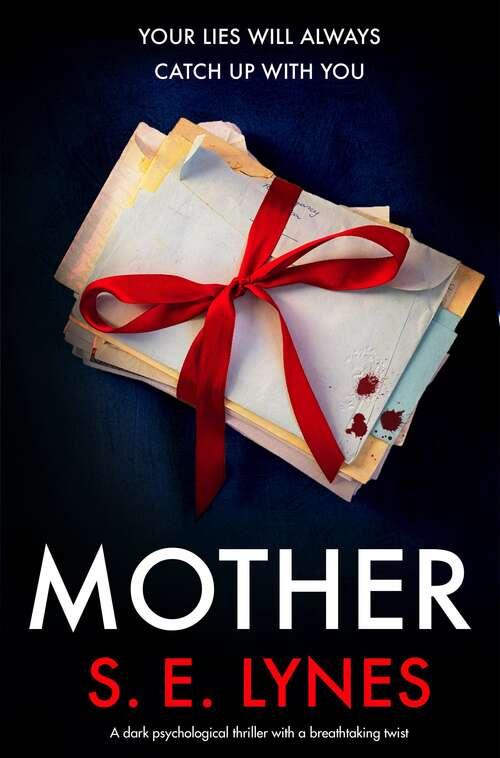 Mother: A dark psychological thriller with a breathtaking twist