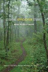 Studying Appalachian Studies: Making the Path by Walking
