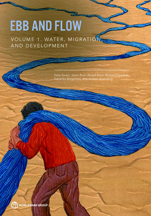 Ebb and Flow: Volume 1. Water, Migration, and Development