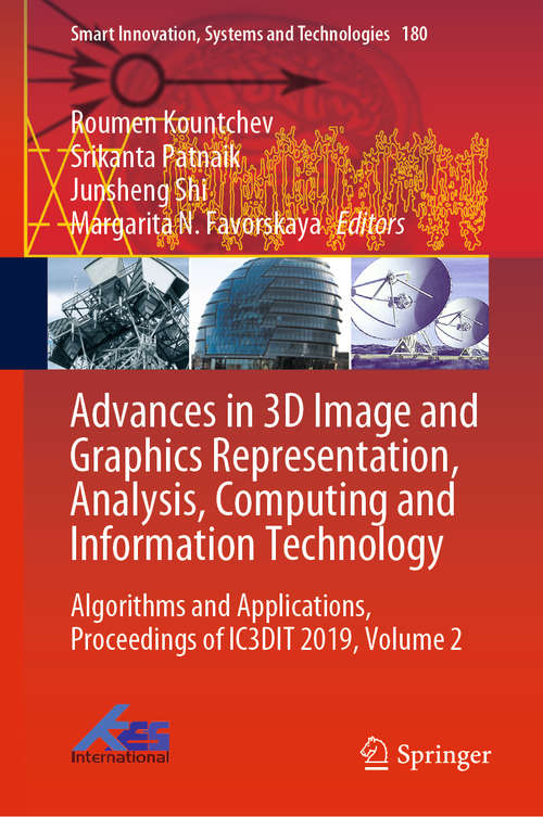 Advances in 3D Image and Graphics Representation, Analysis, Computing and Information Technology: Algorithms And Applications, Proceedings Of Ic3dit 2019, Volume 2 (Smart Innovation, Systems And Technologies Series #180)
