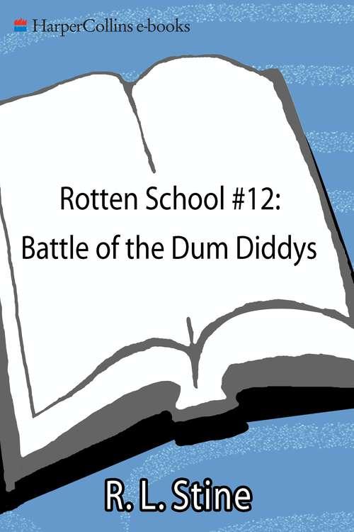 Rotten School #12: Battle of the Dum Diddys
