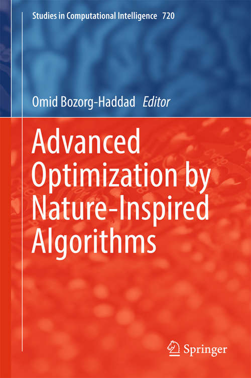 Advanced Optimization by Nature-Inspired Algorithms (Studies in Computational Intelligence #720)