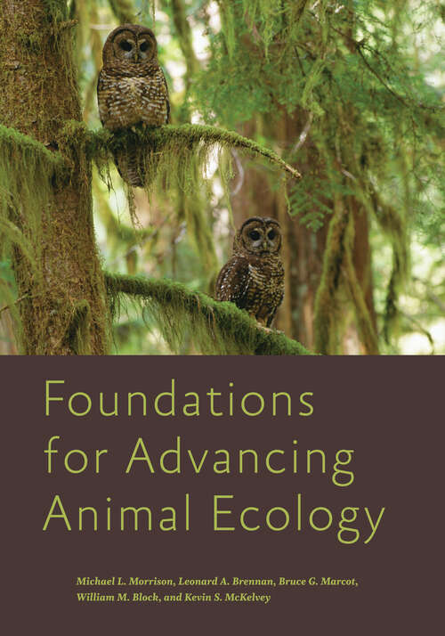 Foundations for Advancing Animal Ecology (Wildlife Management and Conservation)